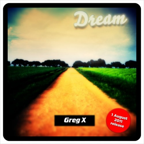 "Greg X album cover ""Dream "" featuring Ken Tamplin on vocals"